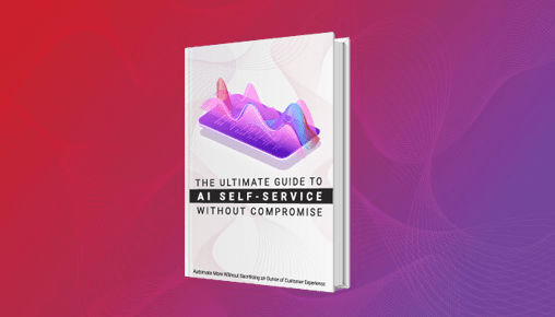 The Ultimate Guide to AI Self-Service Without Compromise